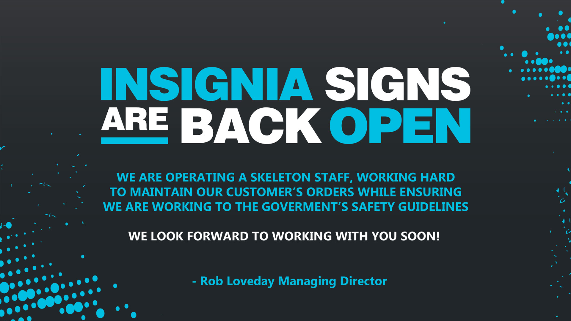 Insignia Signs are back open